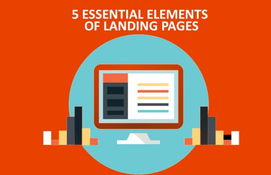 5 Essential Elements of Landing Pages