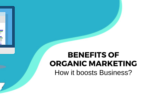 Benefits of Organic Marketing
